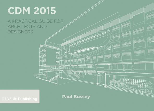 CDM 2015: A Practical Guide for Architects and Designers book cover
