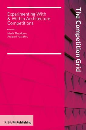 Competition Grid: Experimenting With and Within Architecture Competitions, 1st Edition (Paperback) book cover