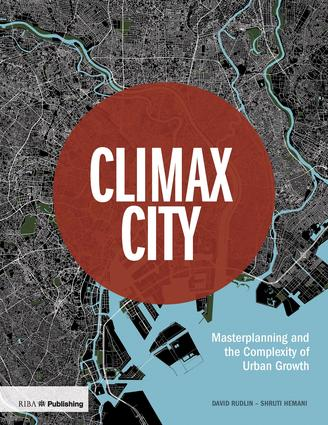 Climax City: Masterplanning and the Complexity of Urban Growth book cover