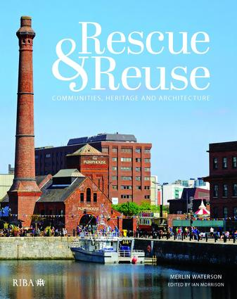 Rescue and Reuse: Communities, Heritage and Architecture book cover