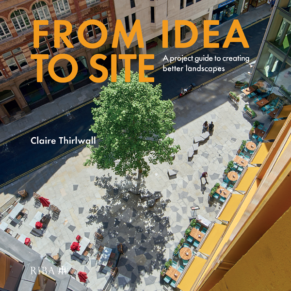 From Idea to Site: A project guide to creating better landscapes book cover
