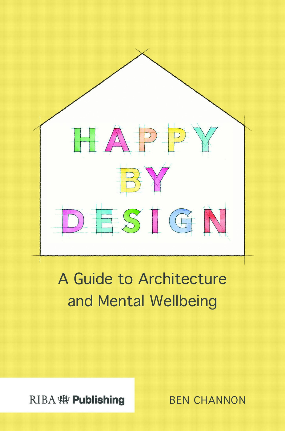 Happy by Design: A Guide to Architecture and Mental Wellbeing book cover