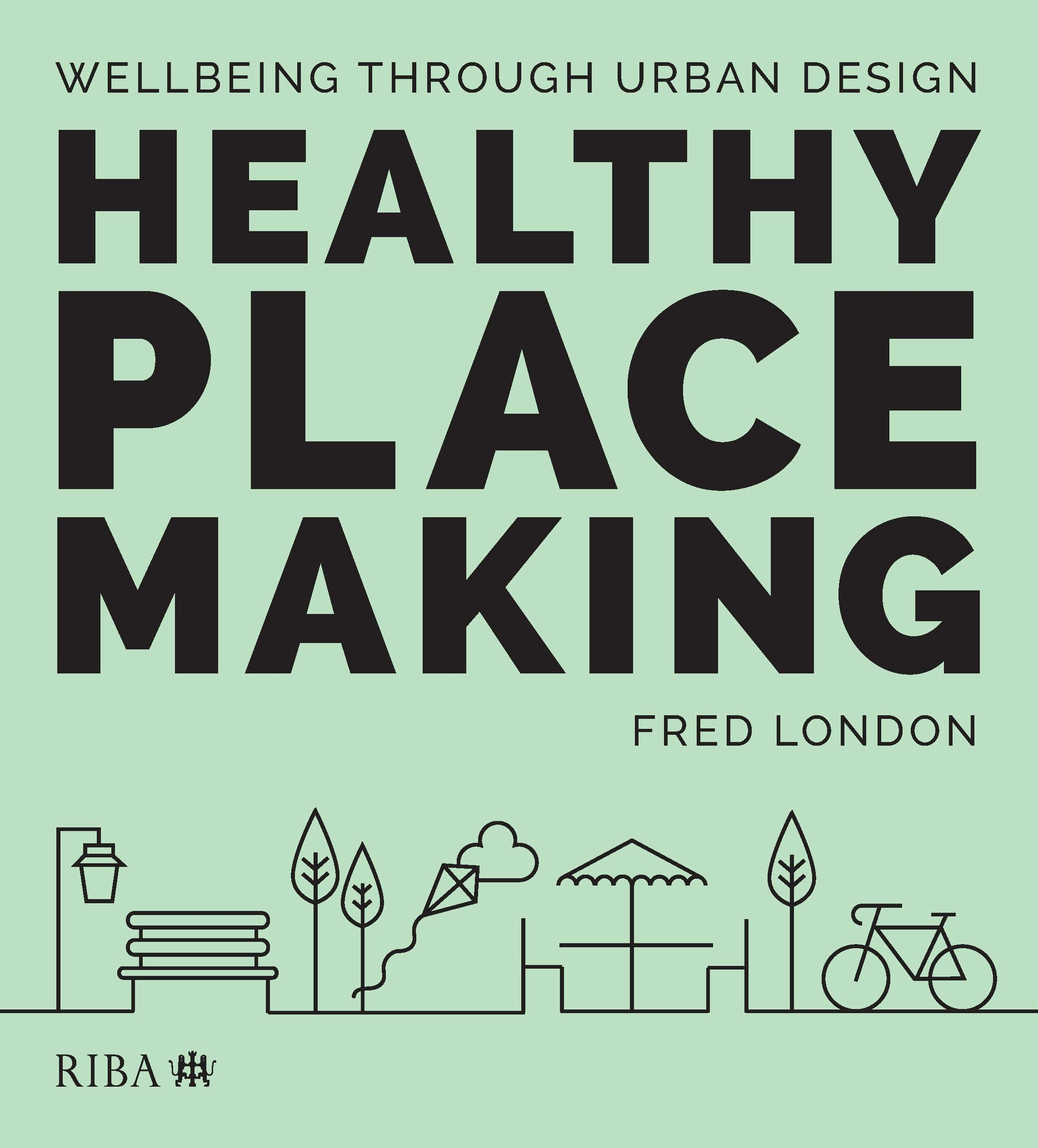 Healthy Placemaking: Wellbeing Through Urban Design book cover