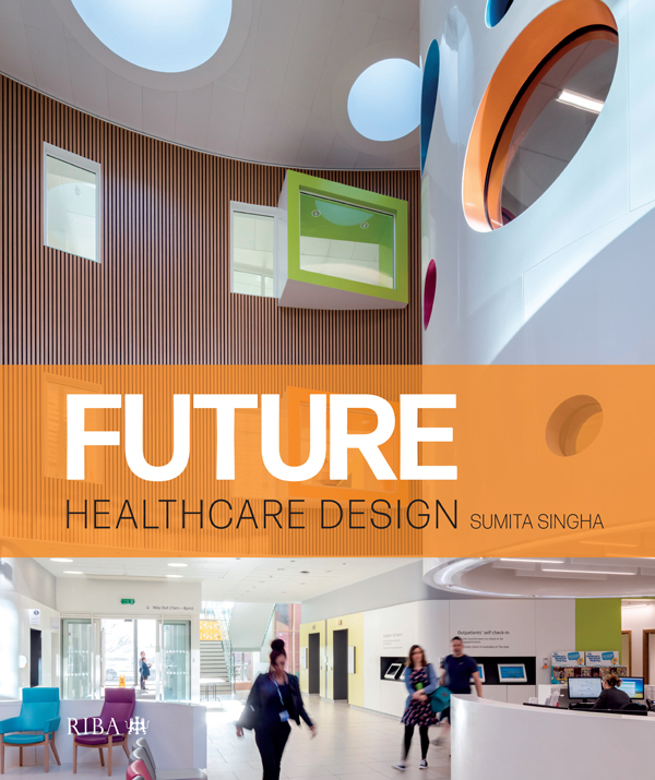 Future Healthcare Design: 1st Edition (Hardback) book cover