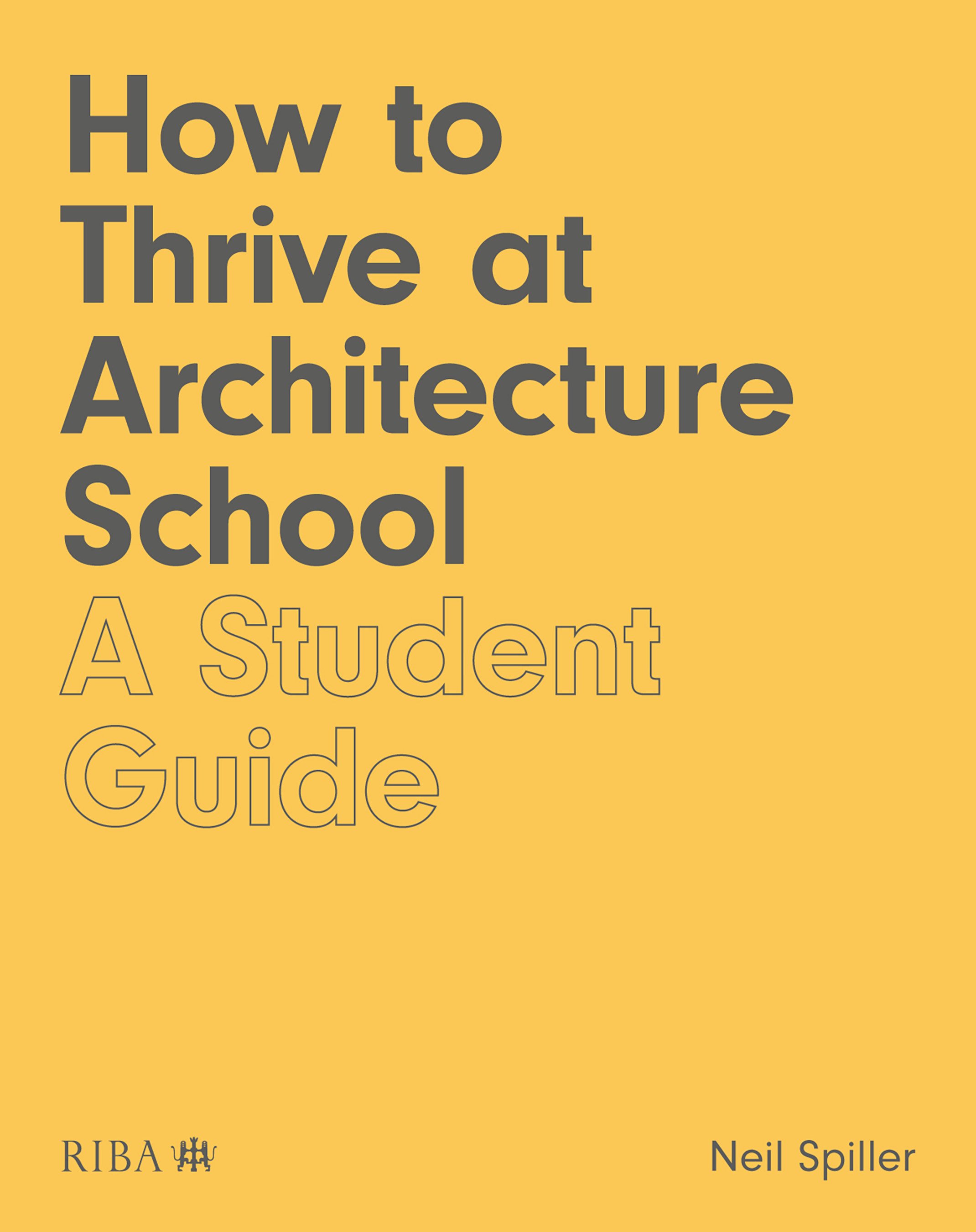 How to Thrive at Architecture School: A Student Guide book cover