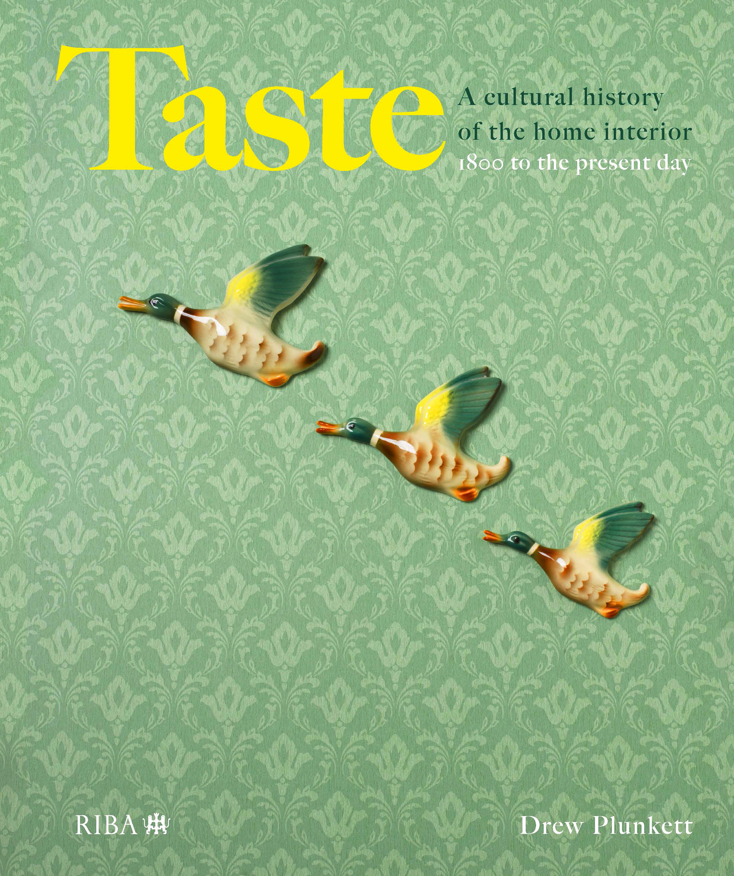 Taste: A cultural history of the home interior book cover