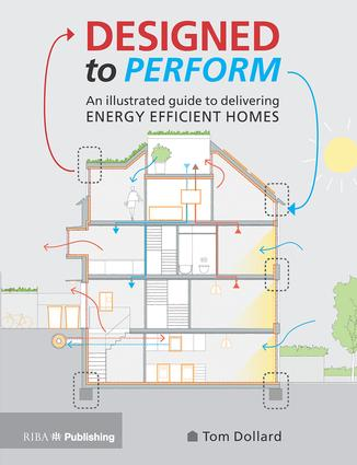 Designed to Perform: An Illustrated Guide to Providing Energy Efficient Homes, 1st Edition (Paperback) book cover