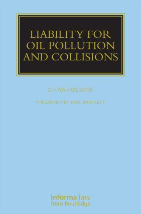 Liability for Oil Pollution and Collisions: 1st Edition (Hardback) book cover