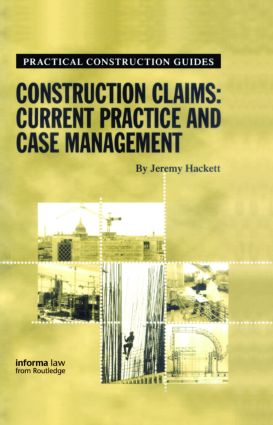 Construction Claims: Current Practice and Case Management