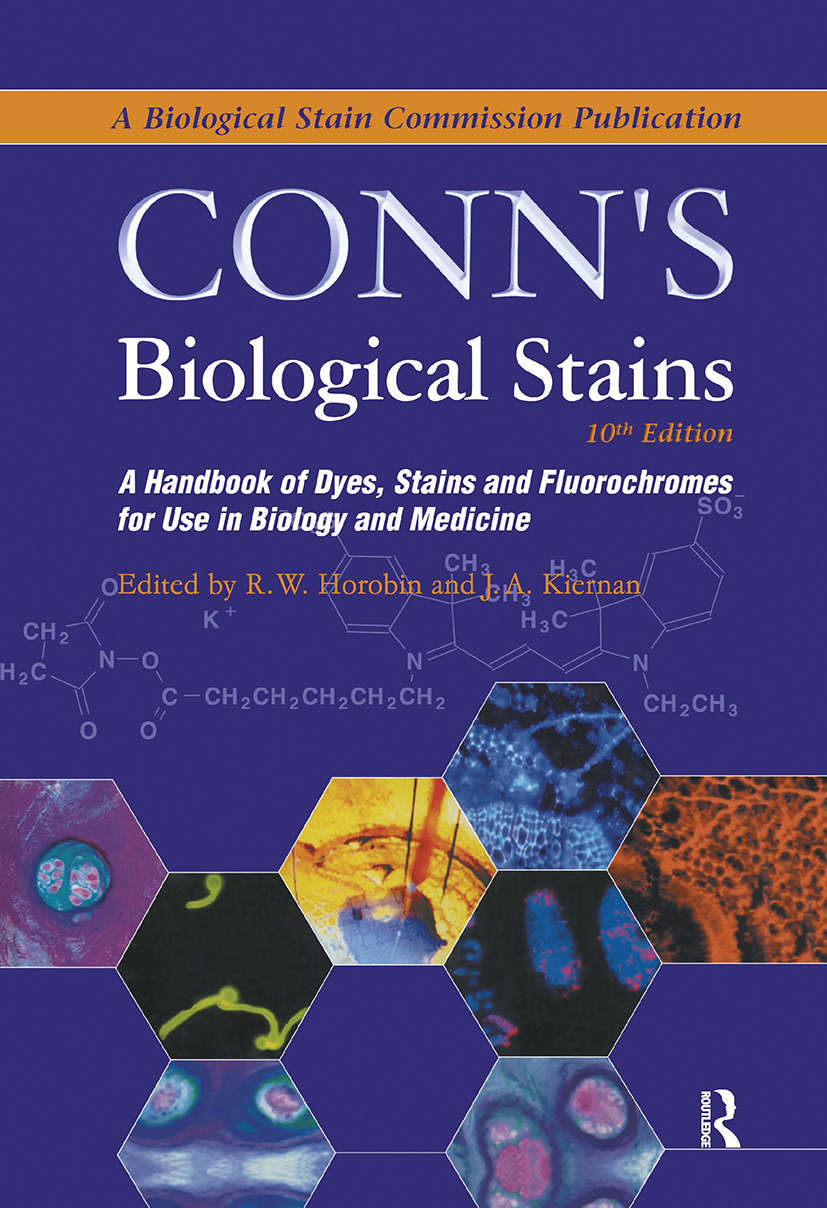 Conn's Biological Stains: A Handbook of Dyes, Stains and Fluorochromes for Use in Biology and Medicine, 1st Edition (Hardback) book cover