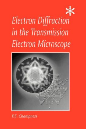 Electron Diffraction in the Transmission Electron Microscope: Electron Diffraction in the Transmission Electron Microscope, 1st Edition (Paperback) book cover