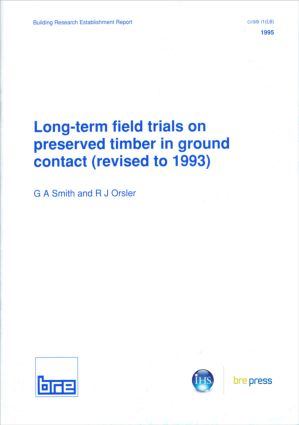 Long-Term Field Trials on Preserved Timber in Ground Contact (Revised to 1993): (BR 276), 1st Edition (Paperback) book cover