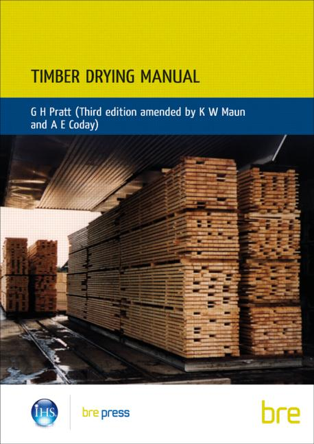 Timber Drying Manual: (BR 321), 3rd Edition (Paperback) book cover