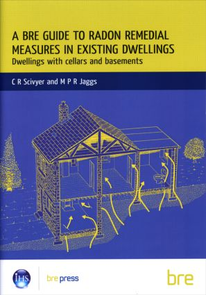 A BRE Guide to Radon Remedial Measures in Existing Dwellings: Dwellings with Cellars and Basements (BR 343): 1st Edition (Paperback) book cover