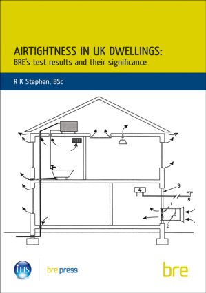 Airtightness in UK Dwellings: BRE's Test Results and their Significance (BR 359), 1st Edition (Paperback) book cover