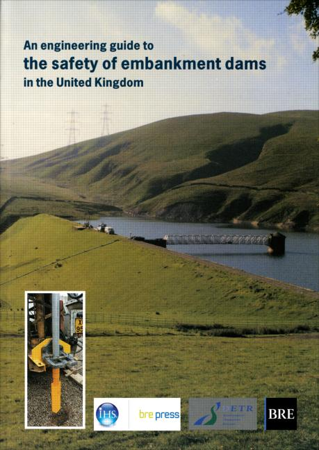 An Engineering Guide to the Safety of Embankment Dams in the United Kingdom: (BR 363), 2nd Edition (Paperback) book cover