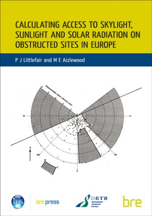 Calculating Access to Skylight, Sunlight and Solar Radiation on Obstructed Sites in Europe: (BR 379), 1st Edition (Paperback) book cover