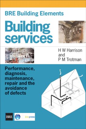 BRE Building Elements: Building Services: Performance, Diagnosis, Maintenance, Repair and the Avoidance of Defects (BR 404), 1st Edition (Paperback) book cover