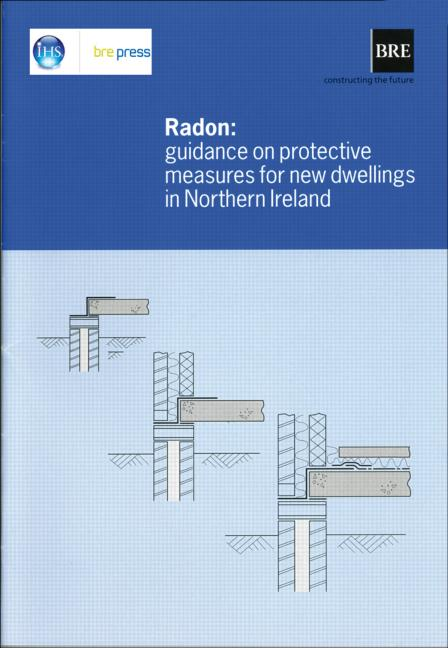Radon: Guidance on Protective Measures for New Dwellings in Northern Ireland: (BR 413) book cover