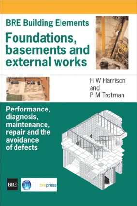 Foundations, Basements and External Works: Performance, Diagnosis, Maintenance, Repair and the Avoidance of Defects (BR 440), 1st Edition (Paperback) book cover