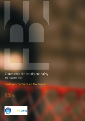 Construction Site Security and Safety: The Forgotten Costs (FB 4), 1st Edition (Paperback) book cover