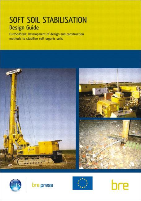 Design Guide: Soft Soil Stabilisation: EuroSoilStab: Development of Design and Construction Methods to Stabilise Soft Organic Soils (EP 60), 1st Edition (Paperback) book cover