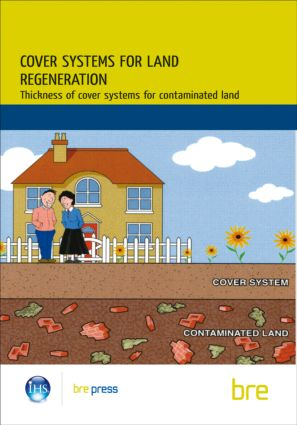 Cover Systems for Land Regeneration: Thickness of Cover Systems for Contaminated Land (BR 465), 1st Edition (Paperback) book cover