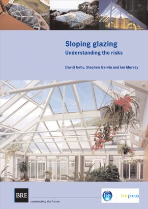 Sloping Glazing: Understanding the Risks (BR 471) (Paperback) book cover