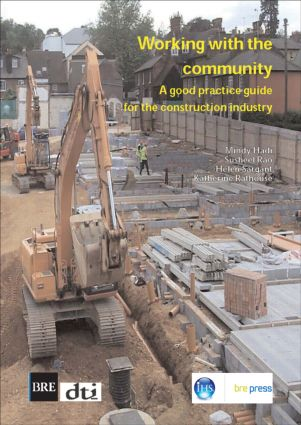 Working with the Community: A Good Practice Guide for the Construction Industry (BR 472), 1st Edition (Paperback) book cover