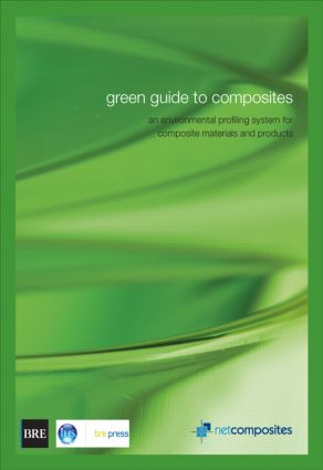Green Guide to Composites: An Environmental Profiling System for Composite Materials and Products (BR 475), 1st Edition (Paperback) book cover