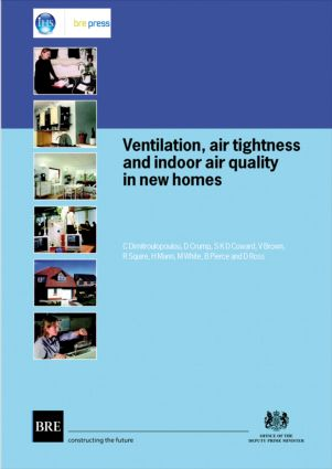 Ventilation, Air Tightness and Indoor Air Quality in New Homes: (BR 477) (Paperback) book cover