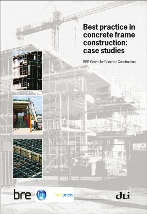 Best Practice in Concrete Frame Construction: Case Studies (BR 479), 1st Edition (Paperback) book cover