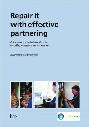 Repair it with Effective Partnering: Guide to Contractual Relationships for Cost Effective Responsive Maintenance (BR 484) (Paperback) book cover