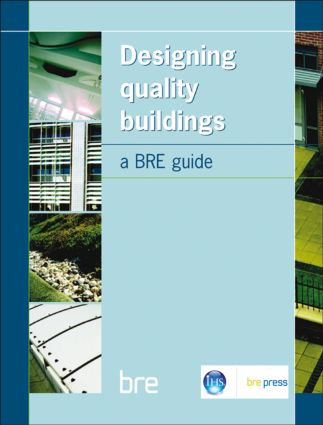 Designing Quality Buildings: A BRE Guide (BR 487), 1st Edition (Hardback) book cover