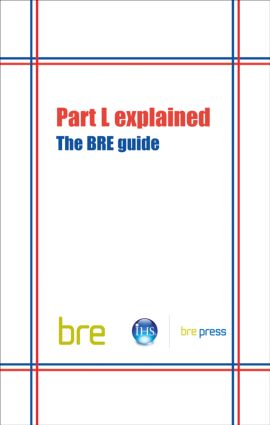 Part L Explained: The BRE Guide (BR 489) book cover