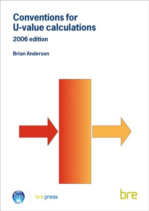 Conventions for U-Value Calculations: 2006 Edition (BR 443), 2nd Edition (Paperback) book cover