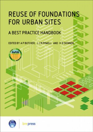 Reuse of Foundations for Urban Sites: A Best Practice Handbook (EP 75): 1st Edition (Paperback) book cover