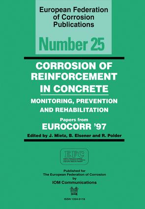 Corrosion of Reinforcement in Concrete (EFC 25): Monitoring, Prevention and Rehabilitation, 1st Edition (Hardback) book cover