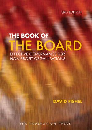 The Book of the Board: Effective governance for non-profit organisations, 3rd Edition (Paperback) book cover