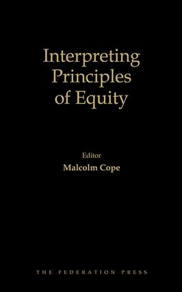 Interpreting Principles of Equity: The WA Lee Lectures 2000-2013, 1st Edition (Hardback) book cover