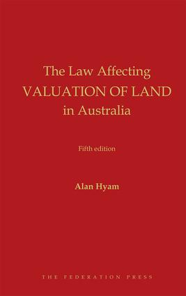 The Law Affecting Valuation of Land in Australia: 5th Edition (Hardback) book cover