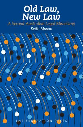 Old Law, New Law: A Second Australian Legal Miscellany, 1st Edition (Hardback) book cover