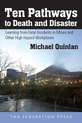 Ten Pathways to Death and Disaster: Learning from Fatal Incidents in Mines and Other High Hazard Workplaces, 1st Edition (Hardback) book cover