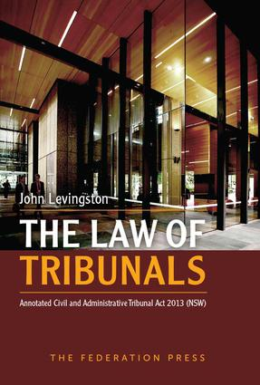 The Law of Tribunals: Annotated Civil and Administrative Tribunal Act 2013 (NSW), 1st Edition (Paperback) book cover