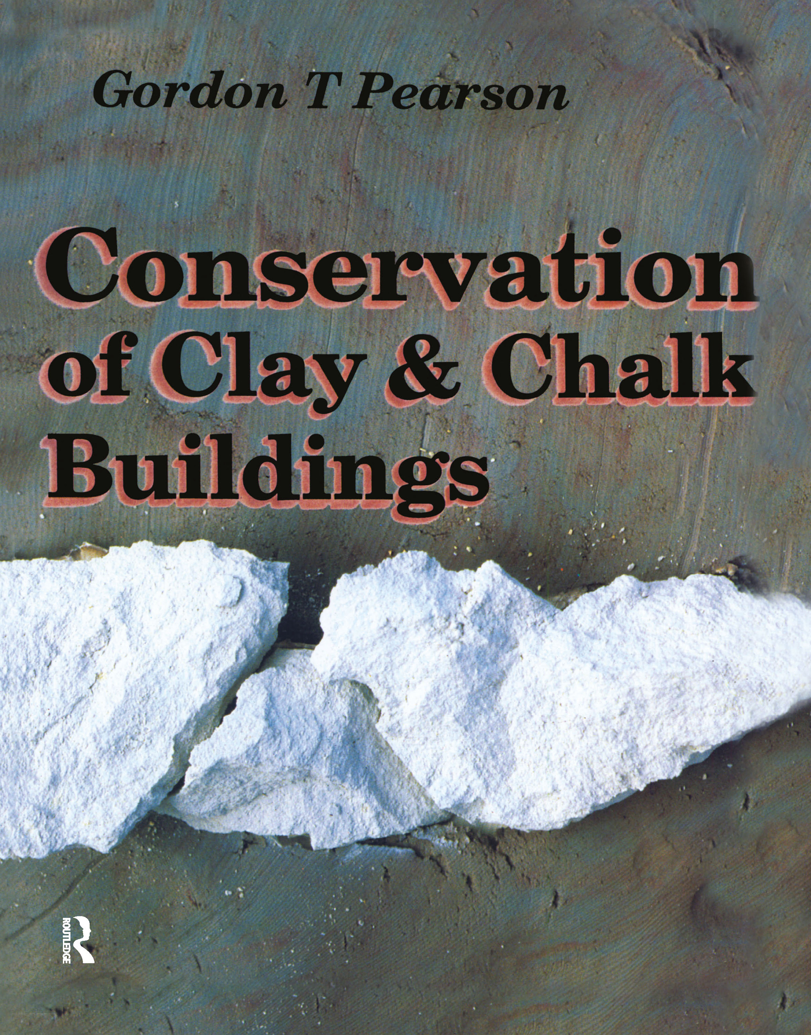 Conservation of Clay and Chalk Buildings: 1st Edition (Hardback) book cover