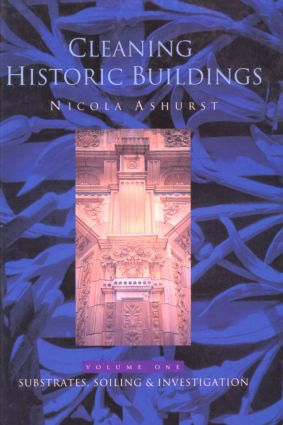 Cleaning Historic Buildings: v. 1: Substrates, Soiling and Investigation book cover