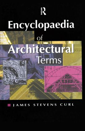 Encyclopaedia of Architectural Terms (Hardback) book cover