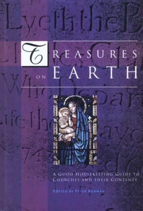 Treasures on Earth: A Good Housekeeping Guide to Churches and Their Contents, 1st Edition (Hardback) book cover