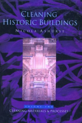 Cleaning Historic Buildings: v. 2: Cleaning Materials and Processes book cover