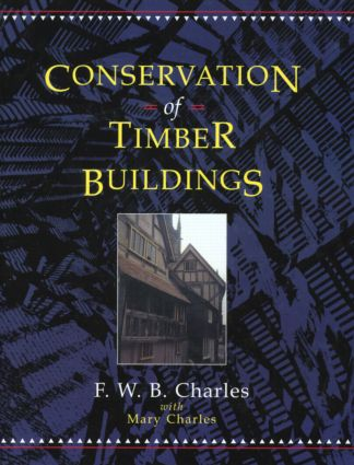 Conservation of Timber Buildings: 1st Edition (Hardback) book cover